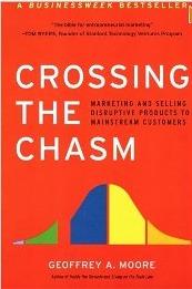 Geoffrey Moore - Crossing the Chasm